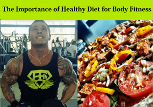 The Importance of healthy Diet for Body Fitness
