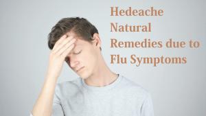 Headache and Muscle Ache Natural Remedies due to Flu Symptoms