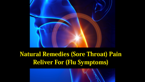 Natural Remedies Sore Throat PainRelievers for Flu Symptoms
