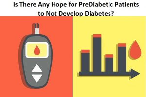 Is There Any Hope for PreDiabetic Patients to Not Develop Diabetes?